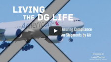 Living the DG Life: Ensuring Compliance for Shipments by Air