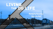 Living the DG Life: Managing Hazardous Waste by Rail