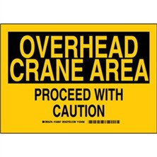 Overhead Crane Area Proceed With Caution Signs