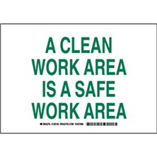 A Clean Work Area Is A Safe Work Area Signs