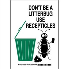 Don't Be A Litterbug Use Receptacles Signs