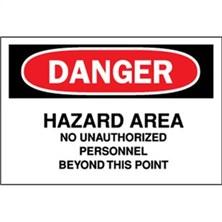Danger, Hazard Area No Unauthorized Personnel Beyond This Point