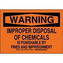 Warning - Improper Disposal Of Chemicals Is Punishable By Fines And Imprisonment Signs