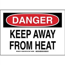 Danger - Keep Away From Heat Signs