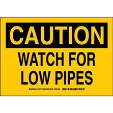 Caution - Watch For Low Pipes Signs