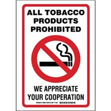 All Tobacco Products Prohibited  - We Appreciate Your Cooperation Signs