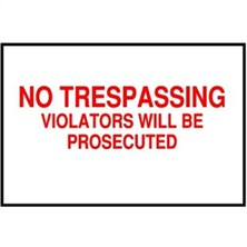 No Trespassing Violators Will Be Prosecuted (Red on White)