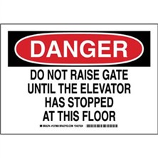 Danger - Do Not Raise Gate Until The Elevator Has Stopped At This Floor Signs