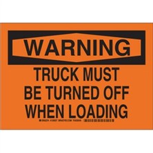 Warning - Truck Must Be Turned Off When Loading Signs