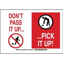 Don't Pass It Up! Pick It Up! Signs