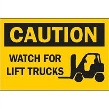 Caution, Watch For Lift Trucks