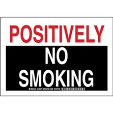 Positively No Smoking Signs