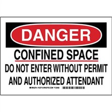 Danger - Confined Space Do Not Enter Without Permit And Authorized Attendant Signs