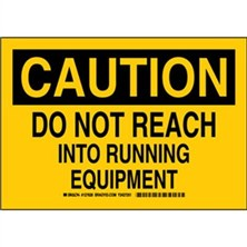Caution - Do Not Reach Into Running Equipment Signs