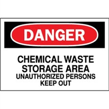 Danger, Chemical Waste Storage Area Unauthorized Persons Keep Out