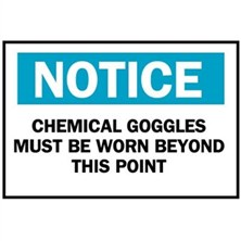 Notice, Chemical Goggles Must Be Worn Beyond This Point