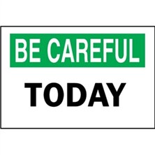 Be Careful, Today