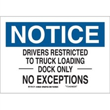 Notice - Drivers Restricted To Truck Loading Dock Only No Exceptions Signs