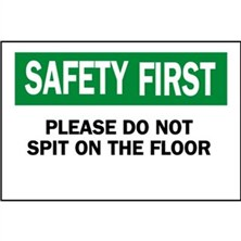 Safety First, Please Do Not Spit On The Floor