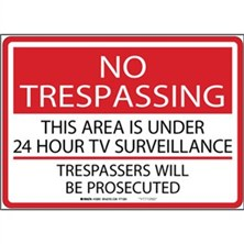 No Trespassing - This Area Is Under 24 Hour Tv Surveillance Trespassers Will Be Prosecuted Signs