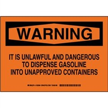Warning - It Is Unlawful And Dangerous To Dispense Gasoline Into Unapproved Containers Signs