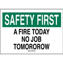 Safety First, A Fire Today No Job Tomorrow