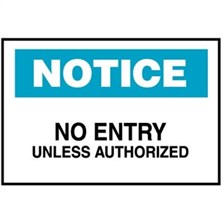 Notice, No Entry Unless Authorized