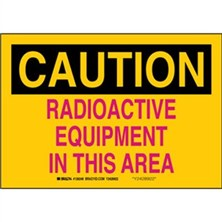 Caution - Radioactive Equipment In This Area Signs