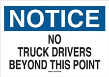 Notice, No Truck Drivers Beyond This Point