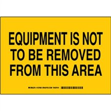 Equipment Is Not To Be Removed From This Area Signs