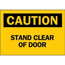 Caution, Stand Clear Of Door