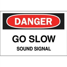 Danger, Go Slow Sound Signal