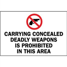 Carrying Concealed Deadly Weapons Is Prohibited In This Area