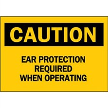 Caution, Ear Protection Required When Operating