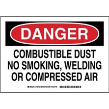 Danger - Combustible Dust No Smoking, Welding Or Compressed Air Signs