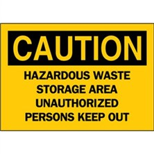 Caution, Hazardous Waste Storage Area Unauthorized Persons Keep Out