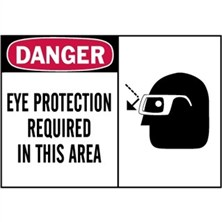 Danger, Eye Protection Required In This Area