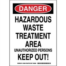 Danger - Hazardous Waste Treatment Area Unauthorized Persons Keep Out! Signs