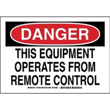 Danger - This Equipment Operates From Remote Control Signs