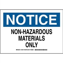 Notice - Non-Hazardous Materials Only Signs