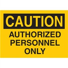 Caution, Authorized Personnel Only