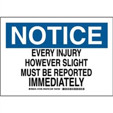 Notice - Every Injury However Slight Must Be Reported Immediately Signs