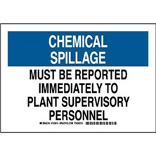Chemical Spillage Must Be Reported Immediately To Plant Supervisory Personnel Signs