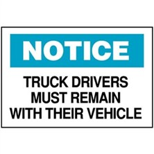 Notice, Truck Drivers Must Remain With Their Vehicle