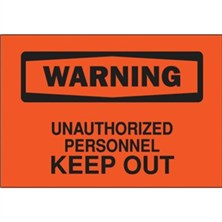 Warning, Unauthorized Personnel Keep Out