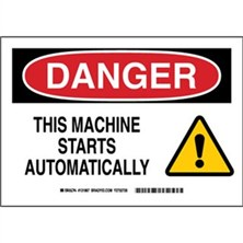 Danger - This Machine Starts Automatically Signs