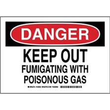 Danger - Keep Out Fumigating With Poisonous Gas Signs