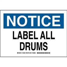 Notice - Label All Drums Signs