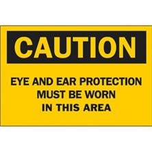 Caution, Eye And Ear Protection Must Be Worn In This Area
