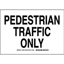 Pedestrian Traffic Only Signs
